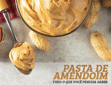 Pasta de Amendoim: tudo o que você precisa saber a respeito