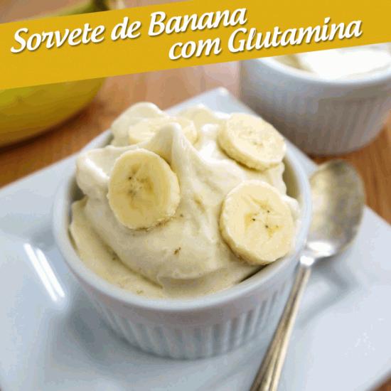 Sorvete de Banana com Glutamina